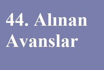 ALINAN AVANSLAR
